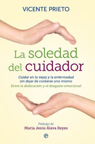 La soledad del cuidador  by  Vicente Prieto Cabras