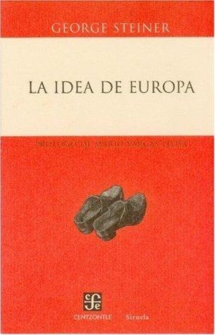 La idea de Europa  by  George Steiner