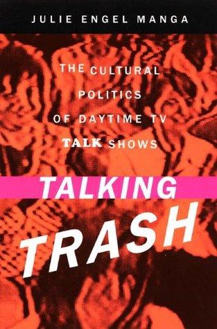 Talking Trash  by  Julie Manga