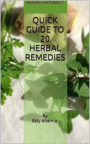 Quick Guide To 20 Herbal Remedies Esty Bhamra