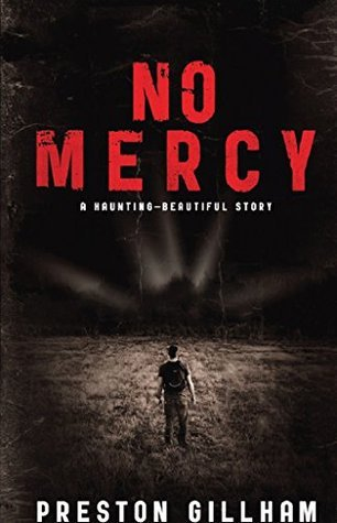 No Mercy: A Haunting--Beautiful Story  by  Preston Gillham
