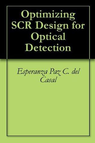 Optimizing SCR Design for Optical Detection Esperanza Paz C. del Casal