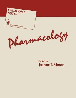 Pharmacology (Oklahoma Notes)  by  Joanne I. Moore