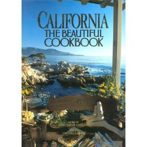 California, the beautiful cookbook: Authentic recipes from California (The Beautiful cookbook series) John Phillip Carroll