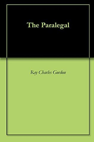 The Paralegal  by  Ray Charles Gordon