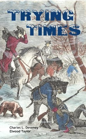 Trying Times  by  Charles L. Deveney
