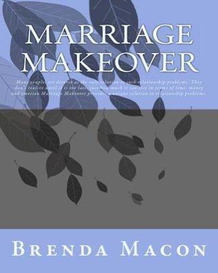 Marriage Makeover  by  Brenda Macon