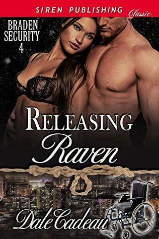 Releasing Raven (Braden Security #4)  by  Dale Cadeau
