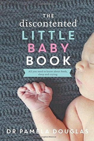 The Discontented Little Baby Book  by  Pamela Douglas