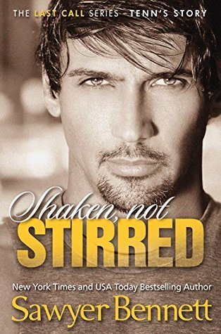 Shaken, Not Stirred  by  Sawyer Bennett