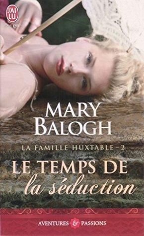 La Famille Huxtable - 2 : Le temps de la séduction  by  Mary Balogh