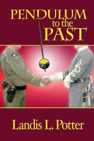 Pendulum to the Past  by  Landis L. Potter