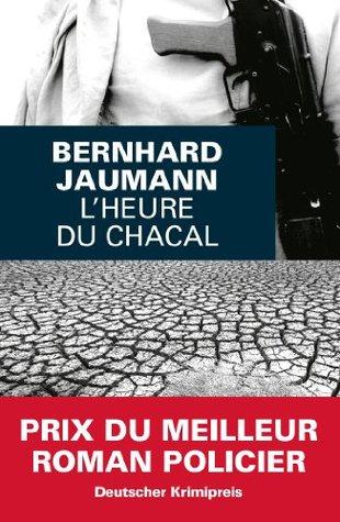 Lheure du chacal Bernhard Jaumann