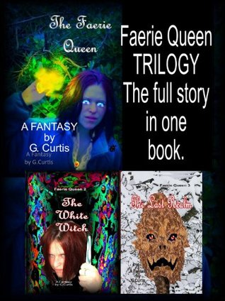 Faerie Queen Trilogy: The Full Story George Curtis