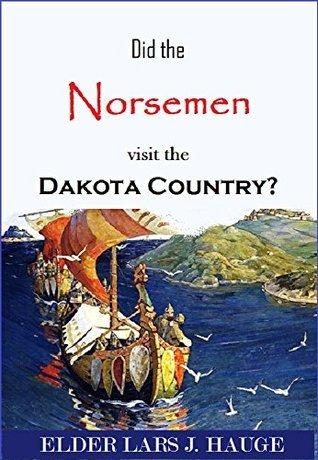 Did the Norsemen Visit the Dakota Country  by  Lars Jorgensen Hauge