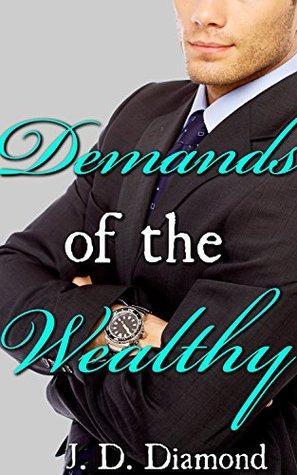 Demands of the Wealthy  by  J.D. Diamond