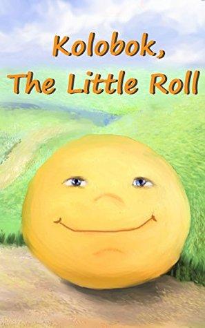 Kolobok, The Little Roll: russian folk tale  by  Whisper Arts