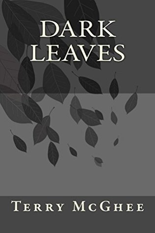 Dark Leaves  by  Terry McGhee