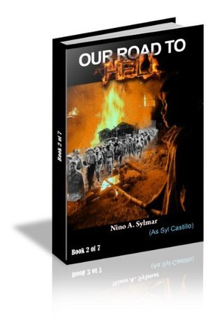 Our Road to Hell (From Castillo to Sylmar Book 2) Nino Sylmar