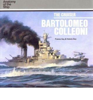 The Cruiser Bartolomeo Colleoni  by  Franco Gay