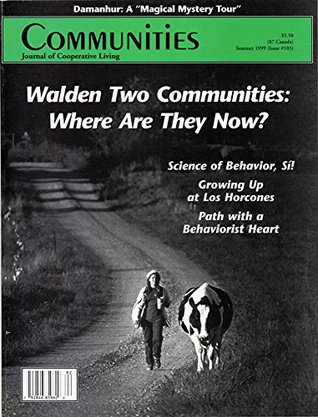 Communities Magazine #103 (Summer 1999) - Walden Two Communities  by  Richie Graham