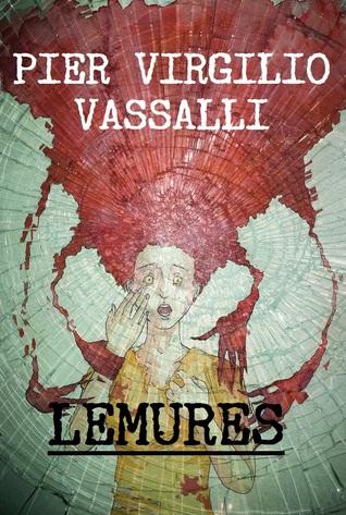 Lemures: Edizione Completa  by  Pier Virgilio Vassalli