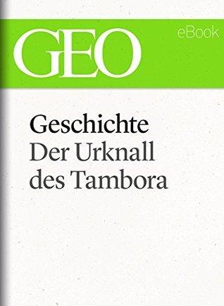 Geschichte: Der Urknall des Tambora (GEO eBook Single)  by  GEO Magazin