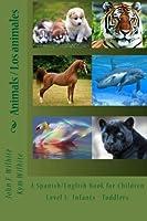 Animals/Les Animaux Level 1: English/French Juvenile Nonfiction John F. Wilhite