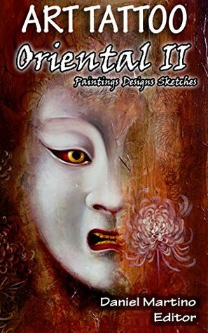 ART TATTOO. Oriental II: Paintings. Designs. Sketches (Planet Book 8)  by  Daniel Martino