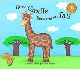 How the Giraffe Became so Tall Andrea Florens