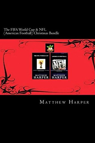 The FIFA World Cup & NFL (American Football) Christmas Bundle (Christmas Edition Book 2)  by  Matthew Harper