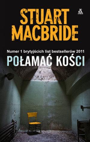 Połamać kości  (Logan McRae, #7)  by  Stuart MacBride