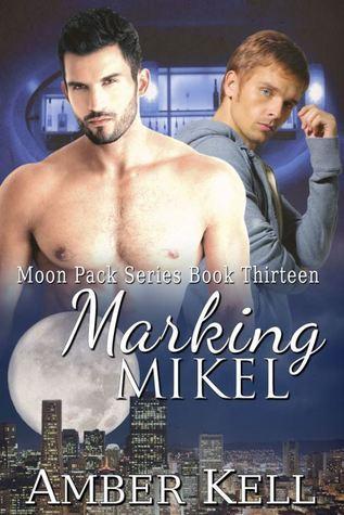 Marking Mikel (Moon Pack, #13) Amber Kell