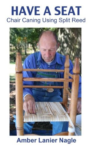 Have a Seat-Chair Caning Using Split Reed Amber Nagle