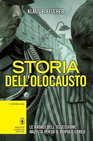 Storia dellOlocausto  by  Klaus P. Fischer