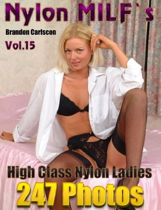 Nylon MILF`s Vol.15 Jessica: Ladies in Nylons & Pantyhose Brandon Carlscon