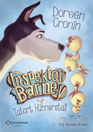 Inspektor Barney - Ein Hunde-Krimi, Band 01: Tatort Hühnerstall  by  Doreen Cronin