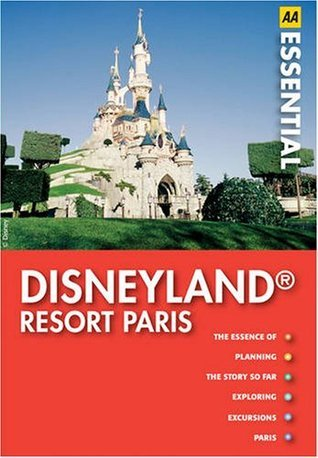 Disneyland Resort Paris (AA Essential Guides Series)  by  A.A. Publishing