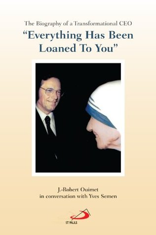 Everything Has Been Loaned to You J.-Robert Ouimet