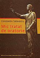 Mic tratat de oratorie  by  Constantin Sălăvăstru