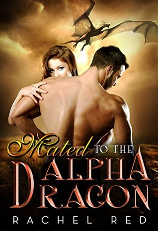 Mated to the Alpha Dragon  by  Rachel Red