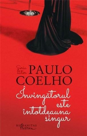 Invingatorul este intotdeauna singur  by  Paulo Coelho