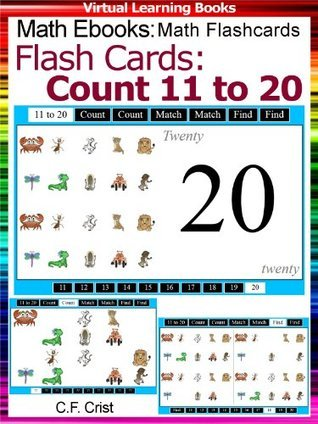 Flash Cards: Count 11 to 20 (Age 2 +) (Math Ebooks: Math Flashcards (Number Flash Cards For Children) Book 3)  by  C.F. Crist