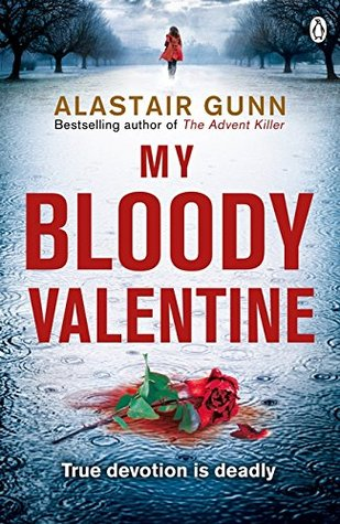 My Bloody Valentine (Antonia Hawkins, #2) Alastair Gunn