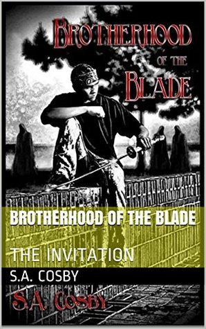 BROTHERHOOD OF THE BLADE: THE INVITATION  by  S.A. Cosby