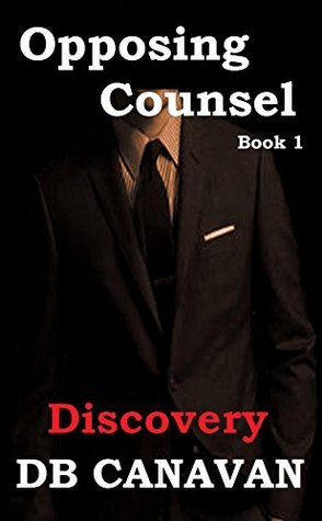 Discovery (Opposing Counsel, #1) D.B. Canavan