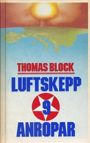 Luftskepp 9 Anropar  by  Thomas Block