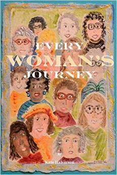 Everywomans Journey  by  Kate Halverson