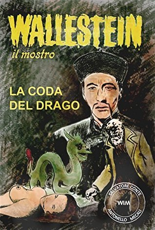 La coda del drago (Wallestein Vol. 10)  by  Salvatore Conte