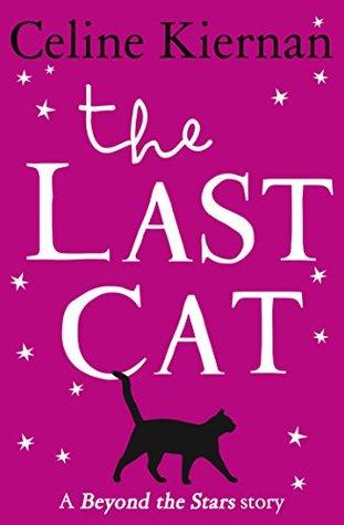 The Last Cat: Beyond the Stars Celine Kiernan